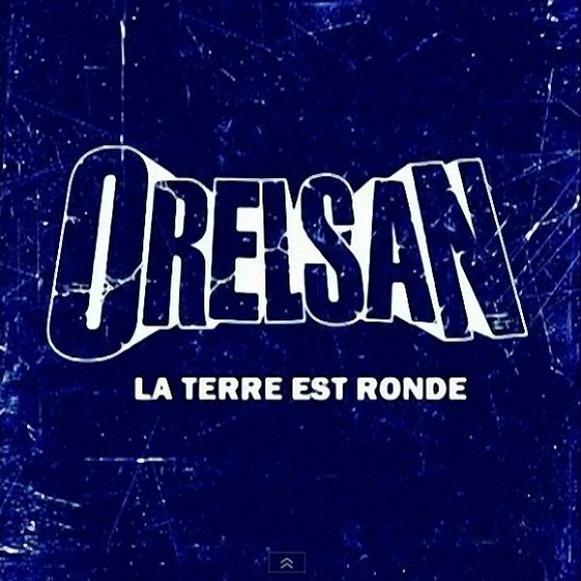 OrelSan - La Terre est ronde