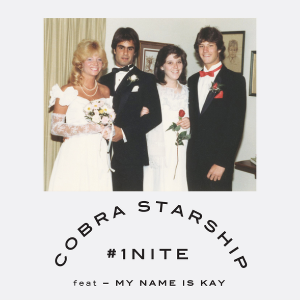 Cobra Starship Feat My Name Is Kay : #1Nite