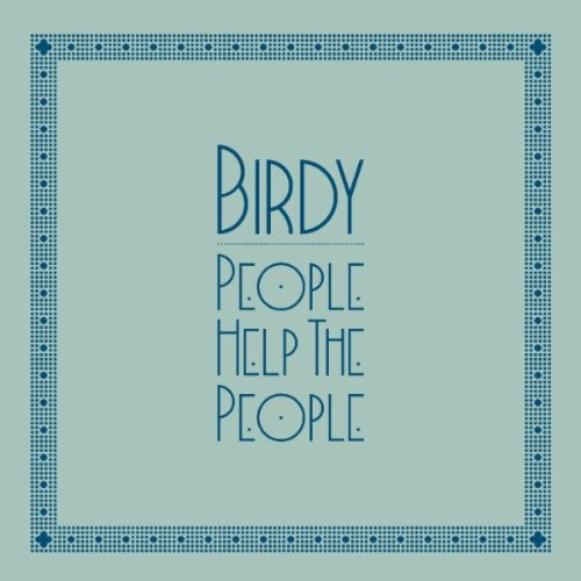 Birdy - People Help The People [French Extra]