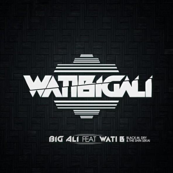 Big Ali Feat. Wati B (Black M, Dry, The Skin Sekai) -  WatiBigali