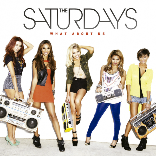 The Saturdays - What About Us # Alexia