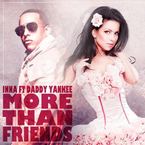 INNA Feat. Daddy Yankee - More Than Friends # Alexia