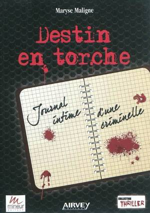 Destin en Torche : Journal intime d'une criminelle