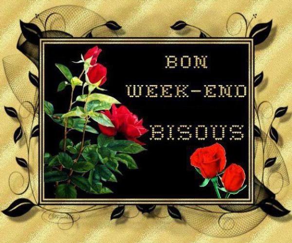 """Résultat de recherche d'images pour """"bon weekend bisous"""""""