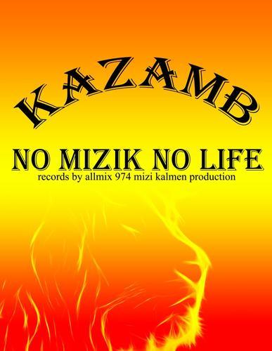 "MIZI KALMEN RECORDS / K.A.Z.A.M.B ""no mizik no life "" (2013)"