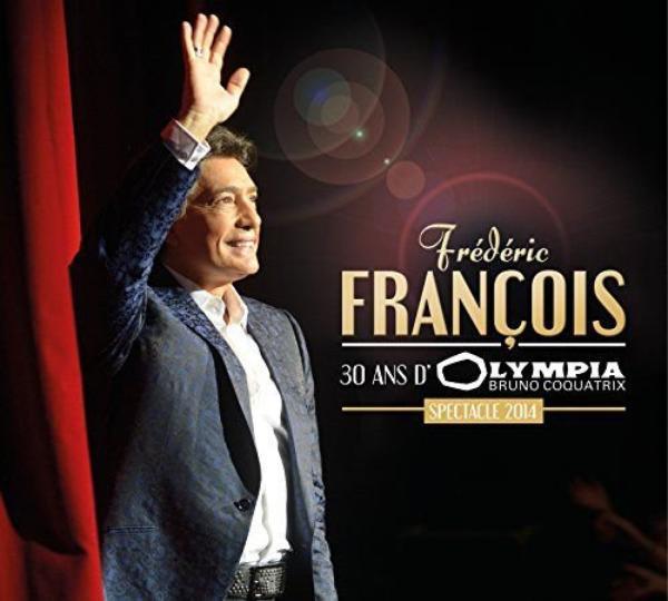 Frédéric François - Tournée 2015 - 30 ans d'Olympia