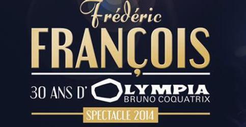 Frédéric François - 30 ans d'Olympia - DVD du Spectacle 2014