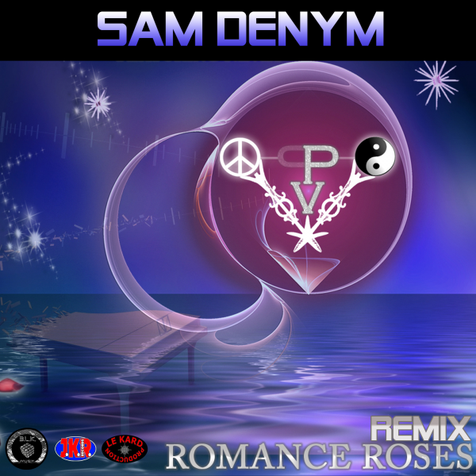 SAM DENYM .Feat. Jérôme Thévenot . Romance Roses - rmx 2012 -
