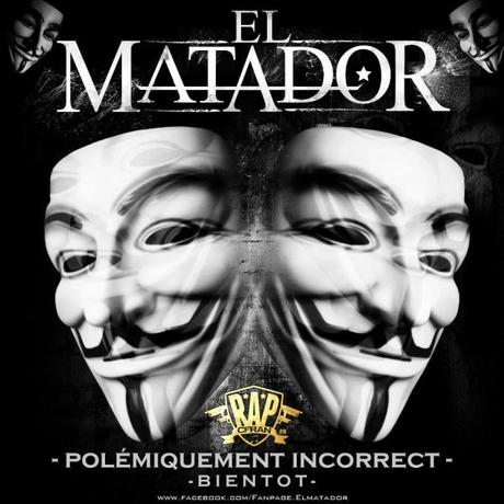 El Matador - Polémiquement incorrect |Teaser|