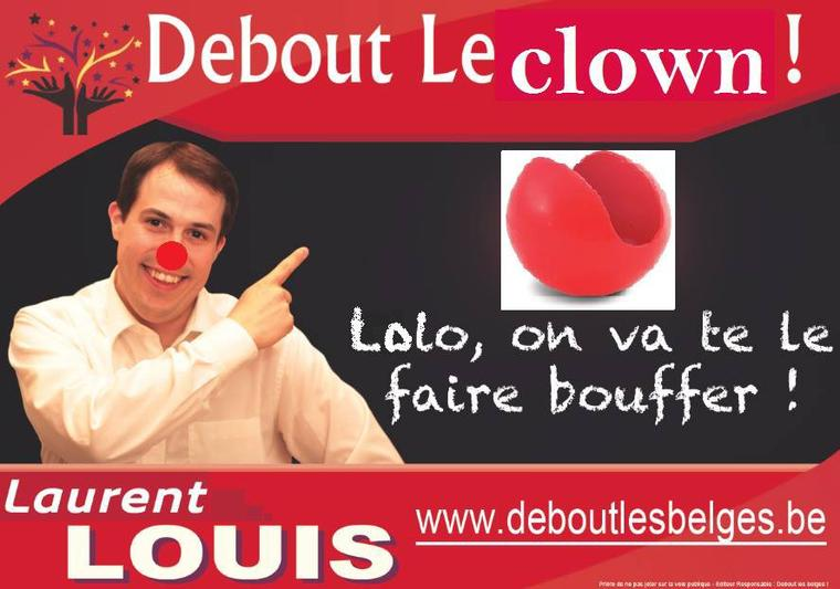 Laurent Louis, on va te le faire bouffer ton nez de clown