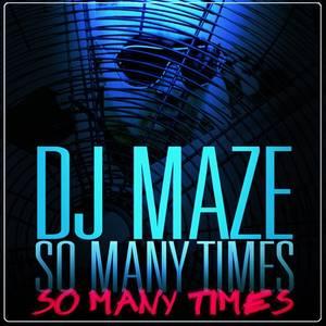 Drop So Many Times By Dj Maze (2011)