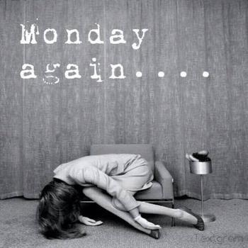 ~ Je n'ai jamais eu trop de sympathie pour le lundi, ce début de la semaine où l'on reprend la routine.~