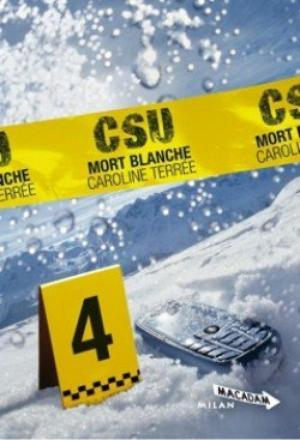 CSU tome 4 : Mort Blanche, Caroline Terrée