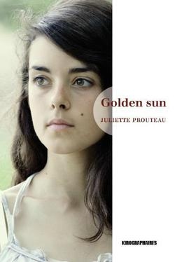 Golden Sun, Juliette Prouteau