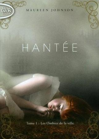 Hantée tome 1, Maureen Johnson