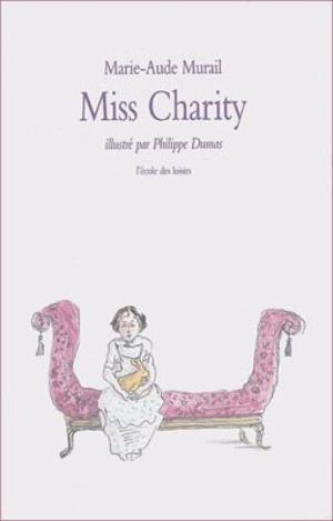 Ma chronique sur : Miss Charity, Marie-Aude Murail