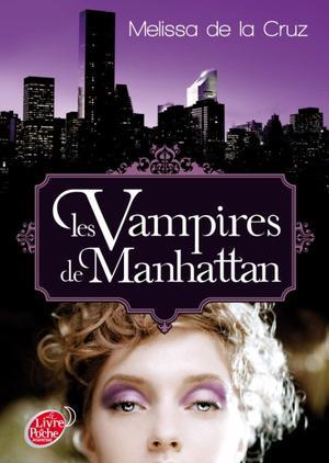 Les vampires de Manhattan, tome 1, Melissa De La Cruz