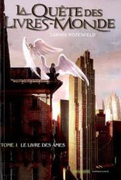 La quête des Livres-Monde [tome 1] - Carina Rozenfeld