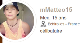 Attention les filles , faites attention a ce fake de merde  ==> mmatteo15