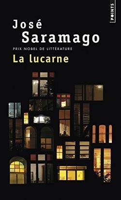 . La Lucarne - José Saramago .