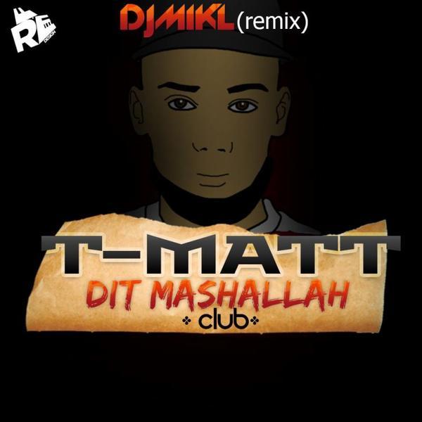 T-MATT - MASHA'ALLAH (Club) (2014)