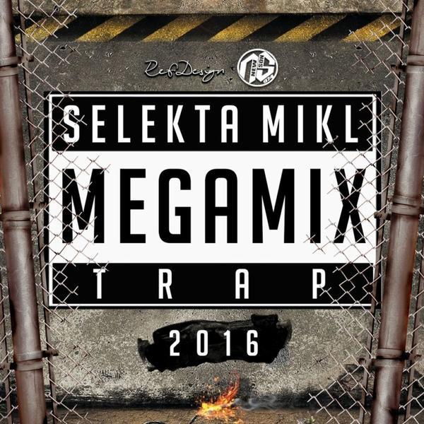 Sélèkta Mikl - Mégamix #Trap (2016)