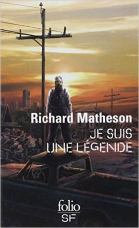 Je suis une légende, de Richard Matheson