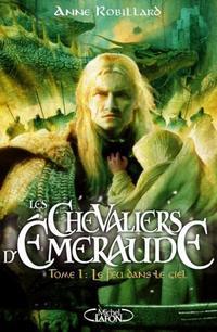 LES CHEVALIERS D'EMERAUDE (auteur: anne robillard-édition:Michel lafon)