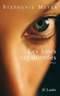 LES AMES VAGABONDES(auteur: Stephenie Meyer-Edition: JC Latès)