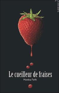LE CUEILLEUR DE FRAISE(auteur: Monika feth-édition:Black moon)