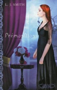 PREMONITION(auteur:L.J Smith-édition: Michel Lafon)
