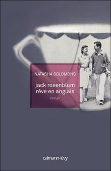 N. SOLOMONS, Jack Rosenblum rêve en anglais.