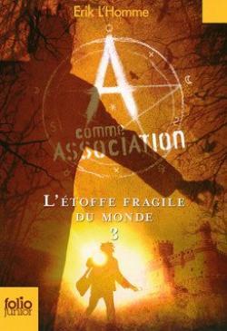 E. L'HOMME, A comme association, 3 : L'étoffe fragile du monde
