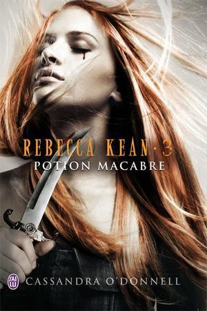 C. O'DONNELL, Rebecca Kean, 3 : Potion macabre