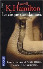 L. K. HAMILTON, Anita Blake 3 : Le Cirque des Damnés