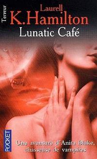 L. K. HAMILTON, Anita Blake 4 : Lunatic Café