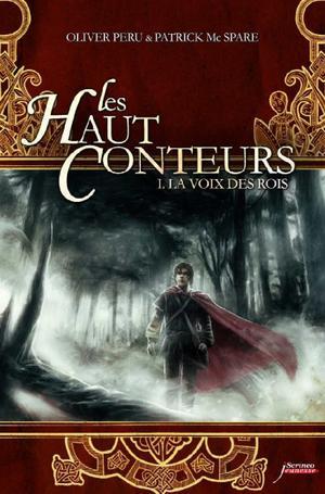 McSPEARE Patrick et PERU Olivier, Les Hauts-Conteurs, 1 : La Voix des rois