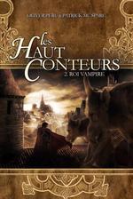 McSPEARE Patrick et PERU Olivier, Les Hauts-Conteurs, 2 : Le roi vampire
