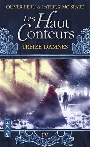 Patrick MCSPARE & Olivier PERU, Les Haut-Conteurs, tome 4 : Treize Damnés
