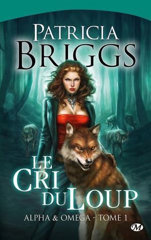 BRIGGS Patricia, Alpha & omega, Tome 1 : Le cri du loup