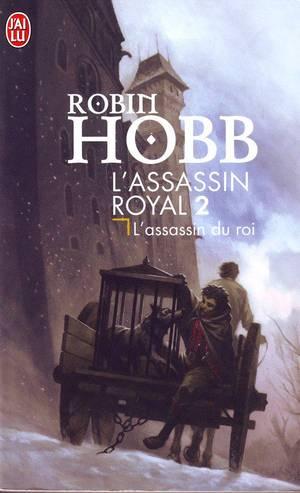 HOBB Robin, L'assassin royal, 2 : L'assassin royal & 3 : La nef du crépuscule