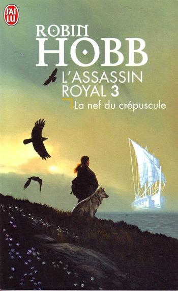 HOBB Robin, L'assassin royal, 2 : L'assassin royal & 3 : La nef du crépuscule