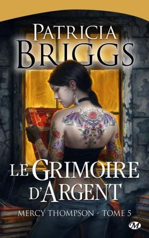 BRIGGS Patricia, Mercy Thompson, Tome 5 : Le grimoire d'argent