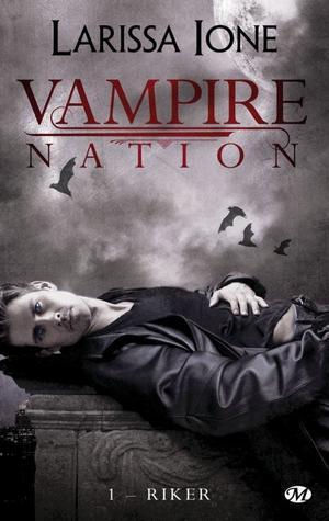 Vampire nation : Riker [Larissa Ione]
