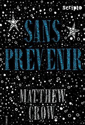 Sans Prévenir [Matthew Crow]