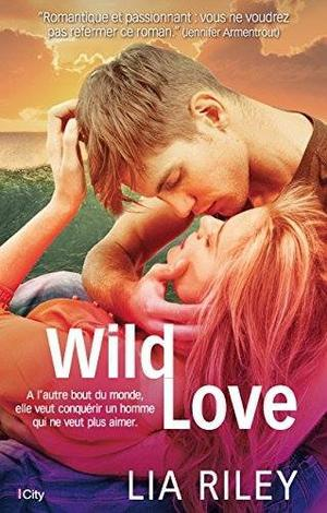 Wild Love [Lia Riley]