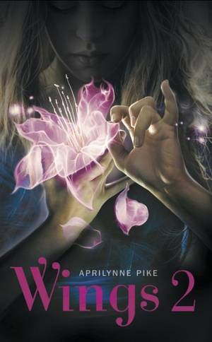 Wings 2 : Sortilèges, Tome 2 [Aprilynne Pike]