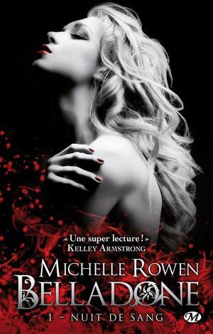 Belladone : Nuit de Sang [Michelle Rowen]