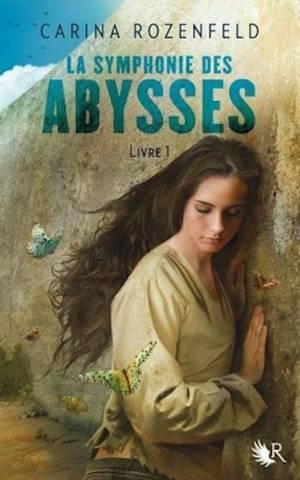 La Symphonie des Abysses : La Partition d'Abrielle [Carina Rozenfeld]