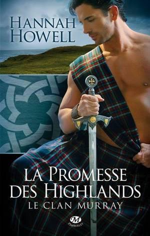 Le Clan Murray : La Promesse des Highlands [Hannah Howell]